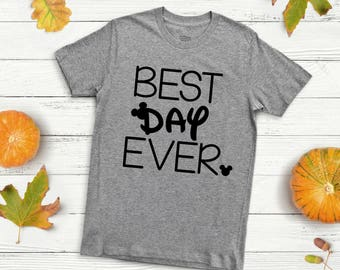Best Day Ever Shirt, Disney Shirts, Disney Vacation, Matching Family Disney T-Shirts, Mickey Mouse, First Disney Trip, Adult Disney Shirts