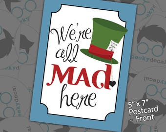 Overstock Sale - We're All Mad Here - Postcard Print - 5x7