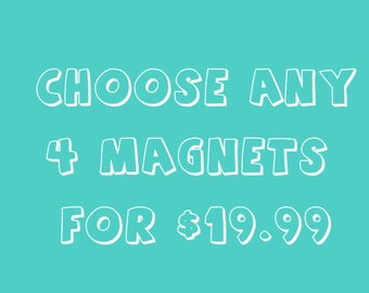 Fridge Magnets, Refrigerator Magnets, Office Magnets, Fun Magnets, Any 4 for 19.99