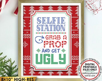 """Ugly Christmas Sweater Selfie Station Sign, Grab a Prop and get Ugly Christmas Party, Tacky Sweater, Instant Download PRINTABLE 8x10"""" Sign"""