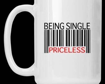 Being Single=Priceless Vinyl Decals, Single, Priceless, Vinyl Decal, Decal, Car Windows, Laptops, Tablets, Water Bottles, Tumblers, Flasks