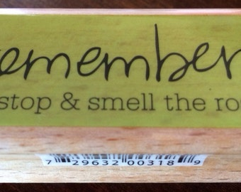 Remember to Stop & Smell the Roses 2010 Lynette Anderson Taylor Hampton Art Rubber Stamp