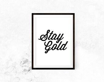 Stay Gold Print // Nursery, Typography, Motivational Print, Inspirational Print, Black and White, Nursery Print, Wall Decor, Home Decor