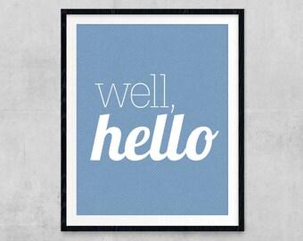 Well Hello, Digital Print, Slate Blue, Wall Art, Home Decor, 8x10, Printable, Print at Home, Type, Hello