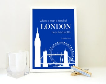 Tired of London Print, London Wall Art, Samuel Johnson Quote Print, London Quote, England, Britain, Travel Art, in Blue, Red or White