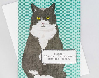 Funny cat card, Thumbs, if only I had thumbs, damn can opener, independent, arrogant cat, handmade, hand-drawn, all occasion, blank inside