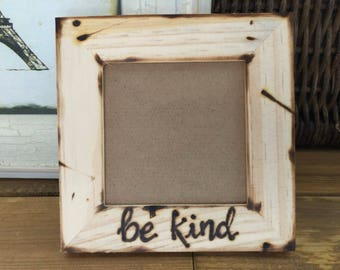 Be Kind Wood Frame • Friends • Family • Kids • Animal Sanctuary • School • Charity • Fundraiser • Autism • Baby