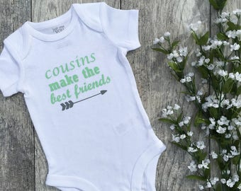 Cousins make the best friends, baby bodysuit, newborn outfit, newborn, coming home outfit, baby clothes, baby gift, ivf bodysuit, ivf baby