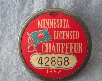 Vintage 1952 Minnesota Licensed Chauffeur Badge - Estate find!