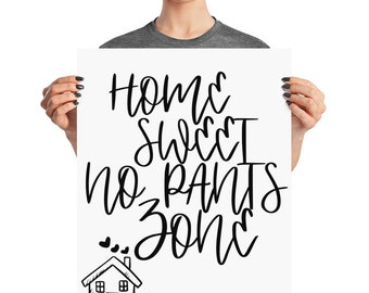 Home Sweet No Pants Zone Poster