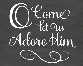 O Come Let Us Adore Him Christmas Chalkboard Saying DB390