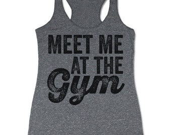 Meet Me at The Gym Tank. Funny Fitness Tank. Racerback Tanks for Women. Gym Tank.
