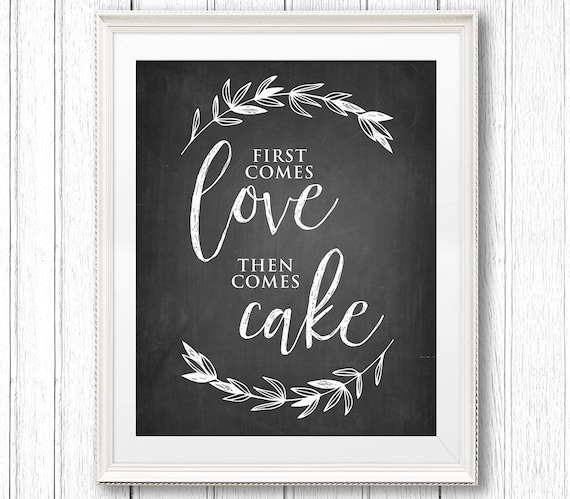 Wedding Cake Sign, First Comes Love Then Comes Cake, Printable Wedding Reception Sign, Rustic Chalkboard, Instant Download, PDF, 8x10 #CH28