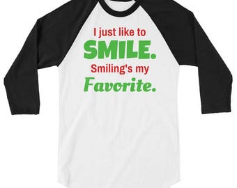 I Just Like to Smile. Smiling's My Favorite Raglan Baseball Tee (Unisex) | Elf, Christmas Shirt, Holiday Shirt, Funny Holiday Shirt, Festive