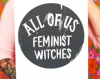 All of Us Feminist Witches 11x14 Print