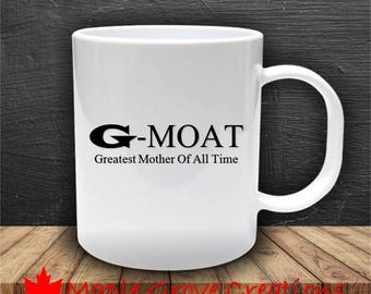 G-MOAT Greatest Mother Of All Time Coffee Mug - 11 oz ceramic coffee mug