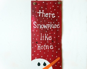 """Christmas Signs """"Snowplace like Home"""" , hand painted on reclaimed wood"""