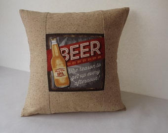 Man Cave Pillow, Beer - The reason to get up every afternoon, Beer Pillow, Accent Pillow, Throw Pillow, 12 x 12 Pillow Cover