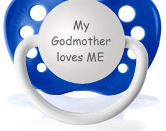 My Godmother loves ME Pacifier - Godson Gift - Baby Gift for Goddaughter - Baptism Gift for Godchild - Christening Gift - Goddaughter Paci