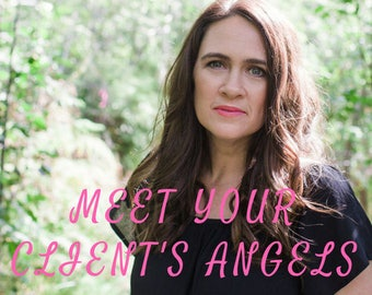 Meet Your Clients Angels: Guided Meditation to Meet Someone Else's Angel