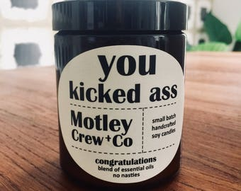 You Kicked Ass Congratulations Essential Oil Soy Candle