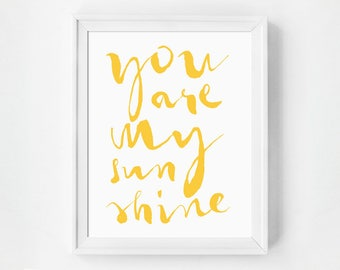 Mother's Day, You Are My Sunshine Wall Art, Inspirational Decor, Minimalist Quote Print, Nursery Wall Art, Yellow Wall Art, Art Print