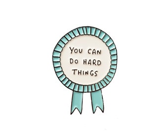 You Can Do Hard Things Soft Enamel Pin Badge by Veronica Dearly - Cute Enamel Pin - Rosette - Self Worth - Pin Commandments - Confidence