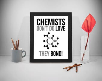 Chemists Don't Do Love, Chemistry Poster, Chemistry Art, Science Art, Science Poster Quote, School Quotes, Classroom Quotes Print,