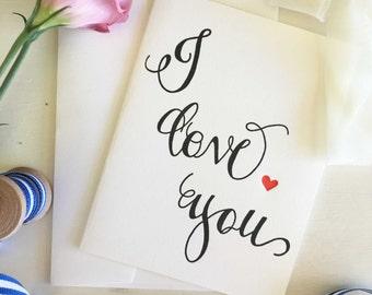 I Love You Card - Boyfriend Card - Girlfriend Card - Calligraphy Card - Heart Card - Love Cards - Card For Her - Card For Him