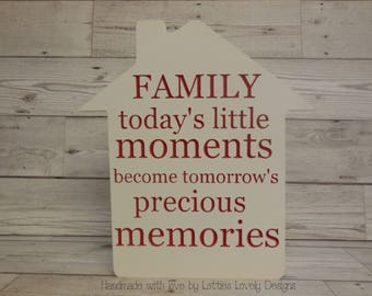 Family, today's special moments become tomorrow's precious memories, quote plaque, Family, new parents, birthday, wedding, new home, gift