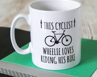 This Cyclist Wheelie Loves Riding His Bike   Bike Gift   Biker Gift   Cyclist Gifts   Cyclist Mug   Funny Gifts For Cyclists   Funny Mugs