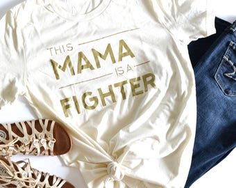 This Mama is a Fighter, fighter mom, strong mom, courage, strength, mom life, hero