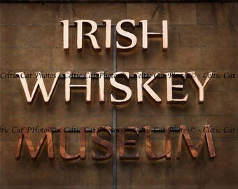 Dublin Sign, Whiskey Museum, Ireland Photography, Wall Art, Dublin Ireland, Fine Art Print, 5 x 7 Photograph, 8 x 10 Photo