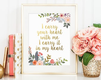 Gold Letter Print, I Carry Your Heart With Me, Gold Floral Print, Printable Women Gift, Motivational Print, Wall Art,  Inspirational Quote