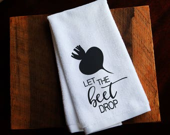 Kitchen towels, funny kitchen towels, Let the beet drop, gifts, hostess gifts, teacher gifts, hand towels, dish towel