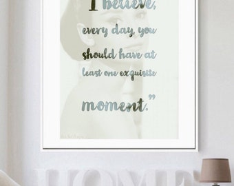 """Classic Audrey Hepburn Inspired- """"Exquisite Moment"""" Quote. Home Decor. Birthday/Housewarming Gift"""