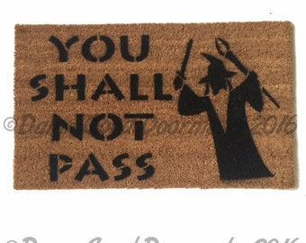 You shall not pass- Gandalf,  Tolkien - funny doormat geek nerdy Wizard outdoor eco friendly geek wedding housewarming hostess gift