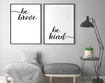 Be Brave Be Kind print - Be Brave Be Kind Poster - Be Brave Be Kind printable - Monochrome - Typography - Text poster - Black and white