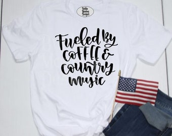 Fueled by Coffee and Country Music T-Shirt, Country Music T-Shirt, Coffee T-Shirt