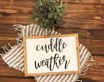 cuddle weather - farmhouse - farmhouse decor - wooden sign - rustic