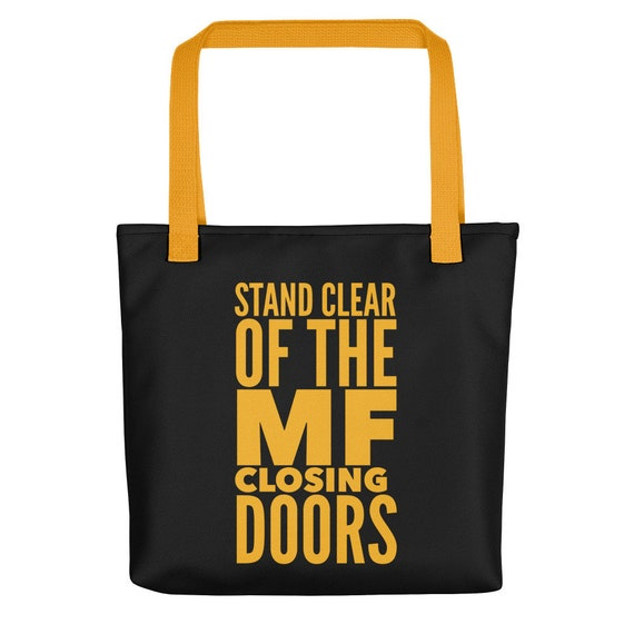 NYC tote bag stand clear of the mf closing doors handbag gift for new yorker nyc subway