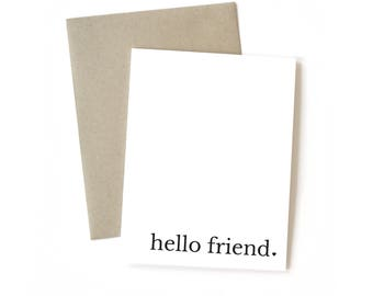 Hello Friend || Greeting Card | Friendship | Best Friend | Just Because | Miss You | Love | Typography Card | Black and White | Kraft