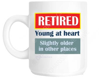 Retired Young at Heart Fun Mug CH538