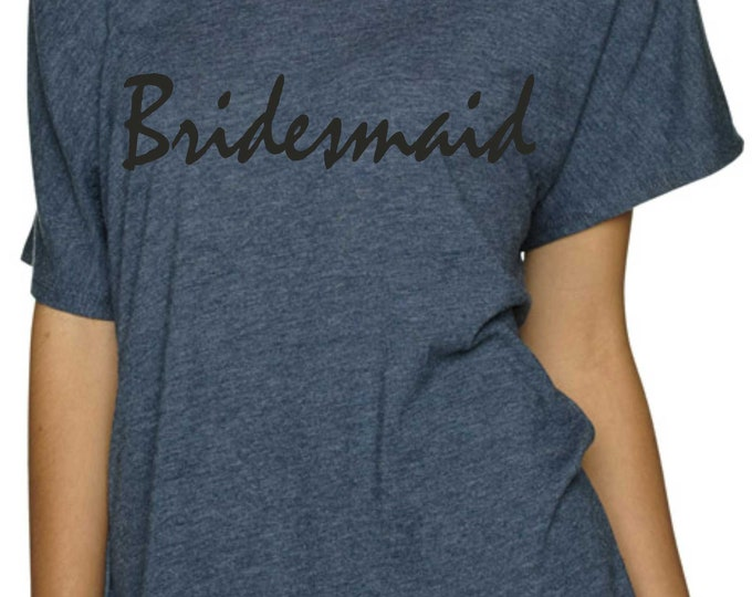 Bridesmaid tshirt / Bridal Party Shirts / Loose, getting ready tshirt / Bridesmaid dolman shirts / cute wedding shirts / bridesmaid tees