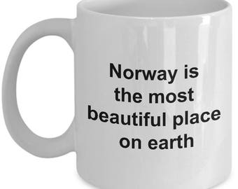 Norway Mug - Norway is the most beautiful place on earth - Norway lovers -  Coffee Mug - Unique Gift