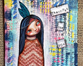 Whimsical Tribal Folk Art Girl - Thankful for You - 8x10 Original Mixed Media Painting on Canvas Board