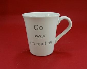 Go away i'm reading Mug handmade Tea mug coffee mug beer mug  Food safe Lead free Glaze