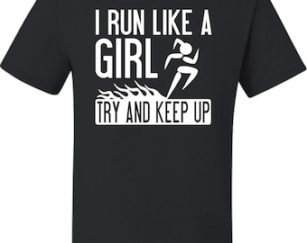 Adult I Run Like A Girl Try To Keep Up Funny Running T-Shirt