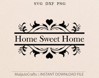 Home sweet home SVG file Cutting File Png Clipart in Svg, Dxf, files for Cricut files for Silhouette Cricut downloads Cricut designs