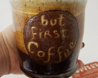 But First Coffee - Funny Office Gift - Phrase Mug - Silly Coffee Cup - Handmade Ceramic - Coffee Tea -  Work holiday Morning